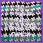 11 Ways to Make Money with Crochet