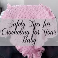 Safety Tips for Crocheting for Your Baby