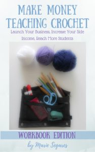 Make Money Teaching Crochet Workbook Print Edition